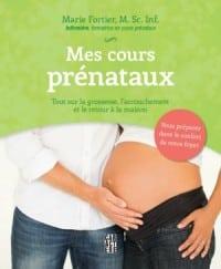 Photo - Livre Mes cours prénataux écrit par Marie Fortier, la spécialiste des bébés
